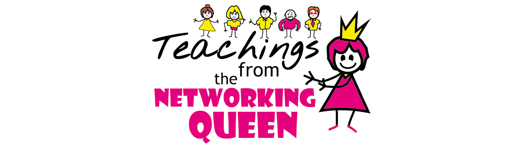 Teachings from the Networking Queen